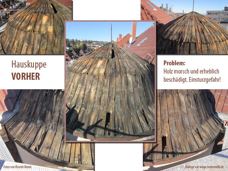Dachkuppe vorher